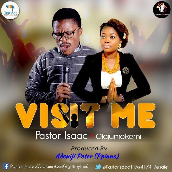 Visit Me - Pastor Isaac ft Olajumokemi