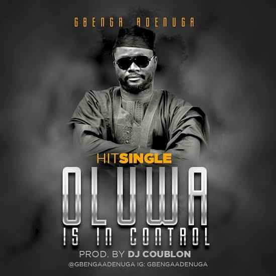 gbenga-adenuga-oluwa-is-in-control