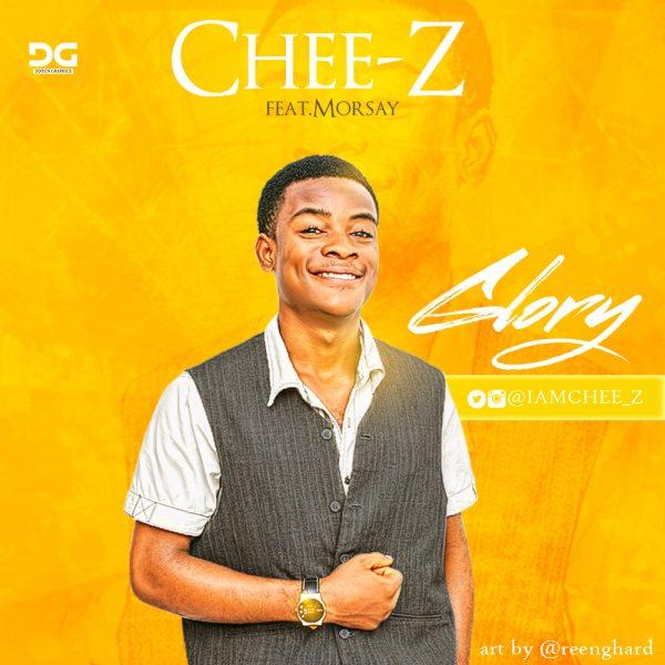 Chee-Z - Glory -Ft -Morsay