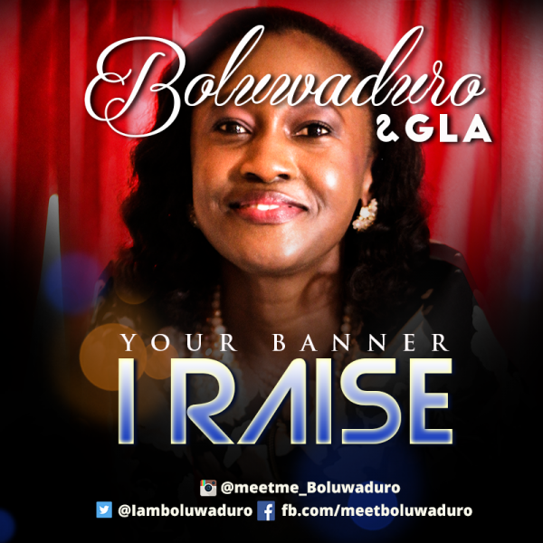 Boluwaduro & GLA - Your Banner I Raise