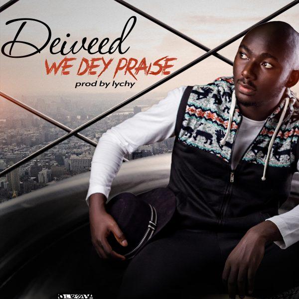 Deiveed - We dey Praise