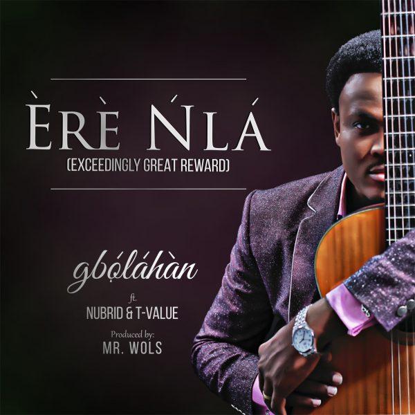 Gbolahan - Ere Nla