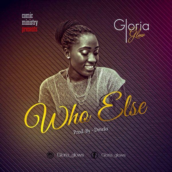 Gloria Glow - Who Else