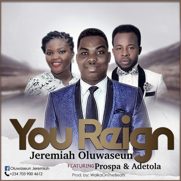 Jeremiah Oluwaseun - You Reign