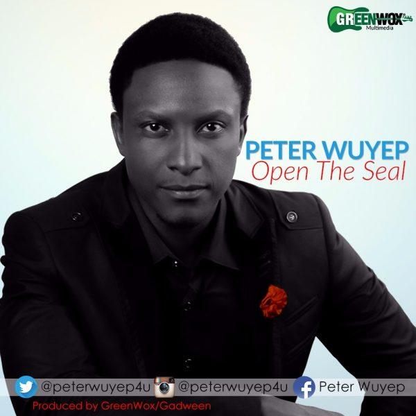 Peter Wuyep - Open the seal