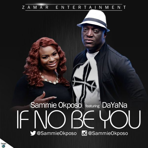 Sammie Okposo- If no be you ft DaYaNa