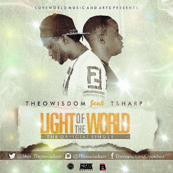 Theowisdom - Light of the world ft Tsharp