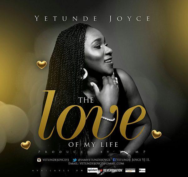 Yetunde Joyce -The Love of My Life