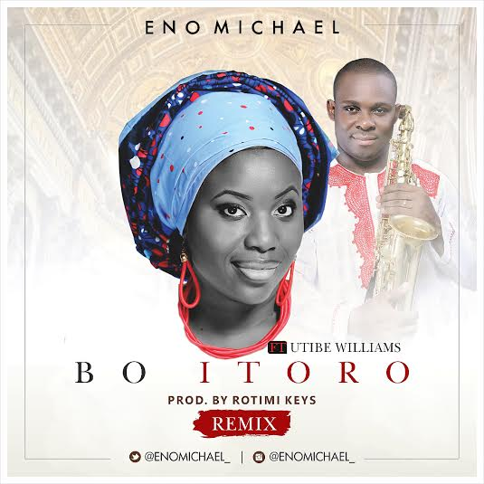 eno-michael-bo-itoro-remix-utibe-williams