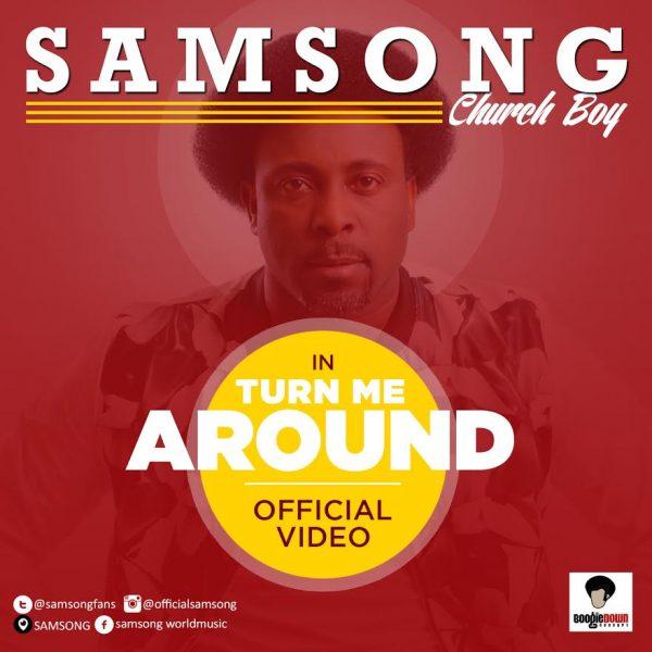 samsong-turn-me-around-video