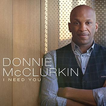 Donnie Mcclurkin - I Need You