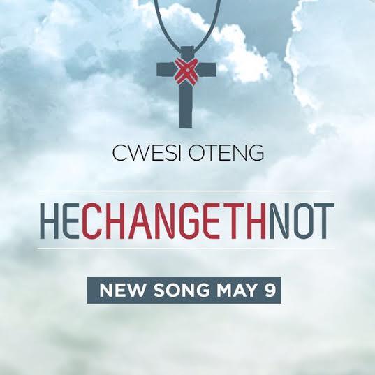 cwesi-oteng-he-changeth-not
