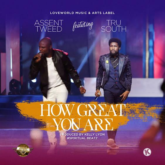 assent-tweed-how-great-you-are-tru-south