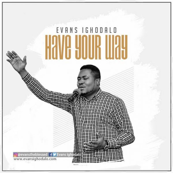 evans-ighodalo-have-you-way