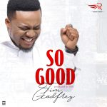 MUSIC: Tim Godfrey – So Good (FREE Download) | @timgodfreyworld