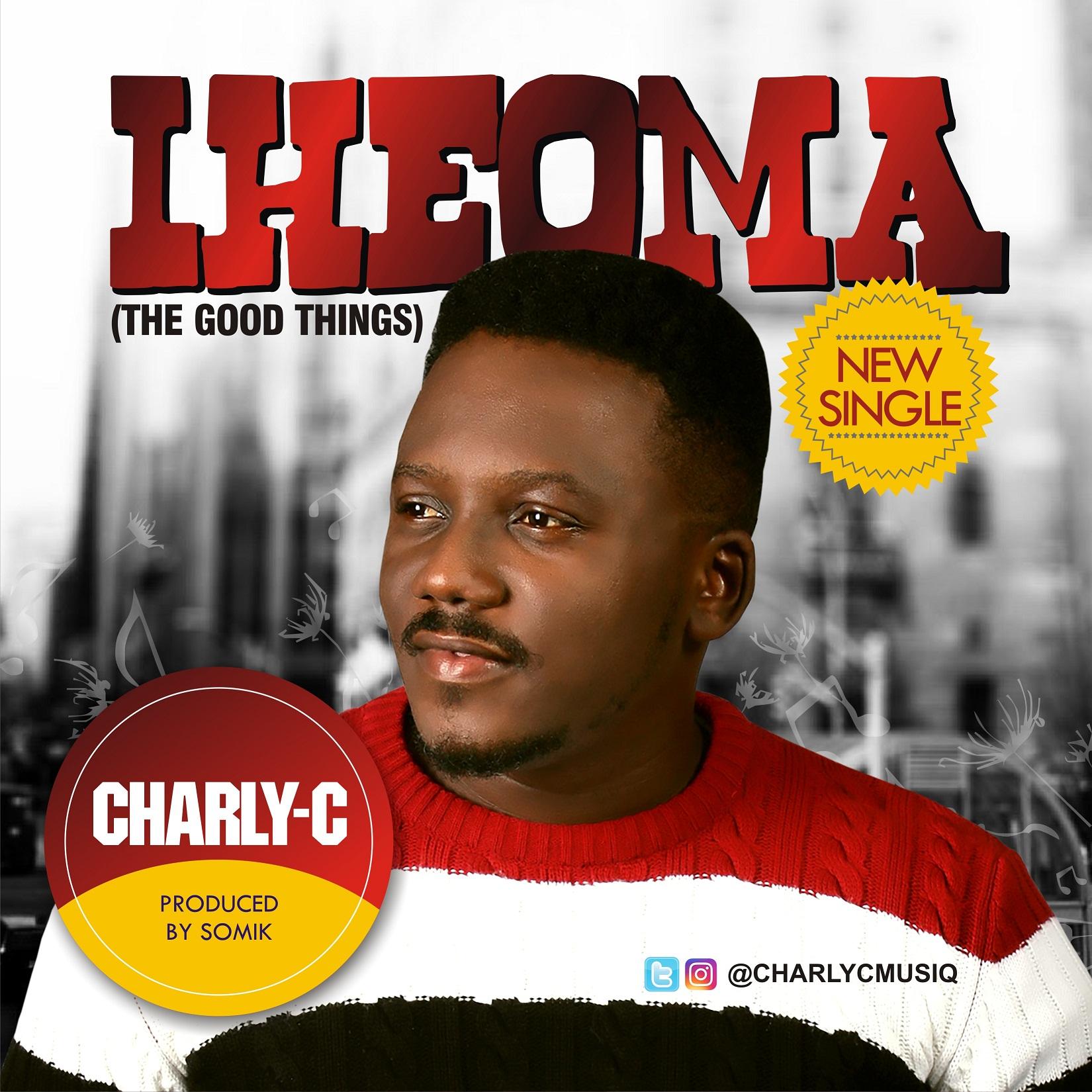MUSIC: Charly-C ~ Iheoma (FREE Download) | Praiseworld Radio