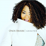 MUSIC: Onos Brisibi – Greater   @onosbrisibi