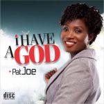 "Pat Joe's 10 Track Album ""I Have A God"" Now Available   @PatJoeMusic"